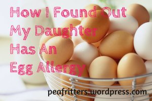 How I found out my daughter has an egg allergy